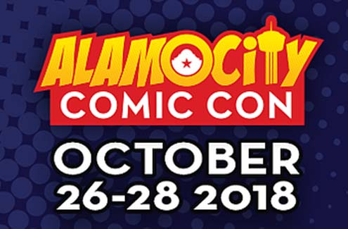 Alamo City Comic Con San Antonio, TX Oct 26 - 28